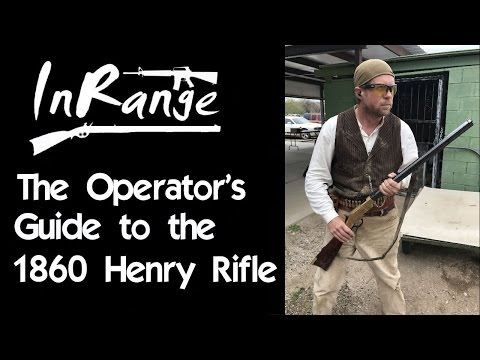 The Operator's Guide to the 1860 Henry Rifle