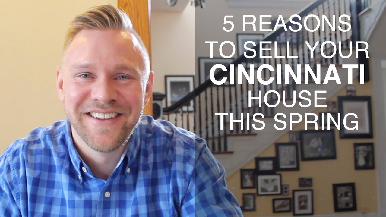 5 Reasons Why Selling Your Cincinnati House This Spring Is A Great Idea