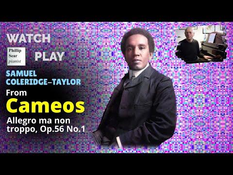 Samuel Coleridge-Taylor: Cameos Op. 56 No. 1 - Allegro ma non troppo