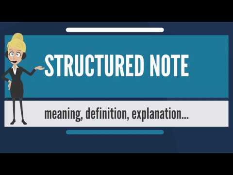 What is STRUCTURED NOTE? What does STRUCTURED NOTE mean? STRUCTURED NOTE meaning & explanation