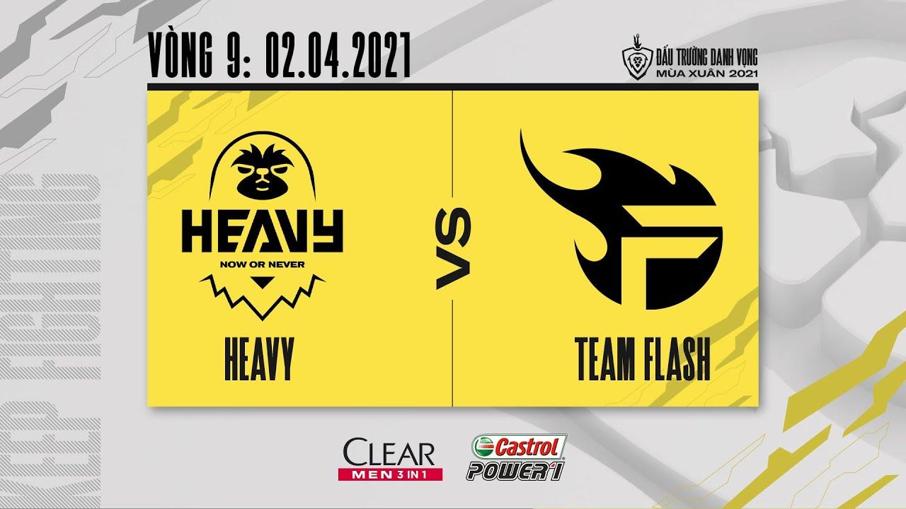 Heavy vs Team Flash – Vòng 9 [02.04.2021] | ĐTDV mùa Xuân 2021