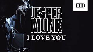 Jesper Munk - I Love You (Official Video)