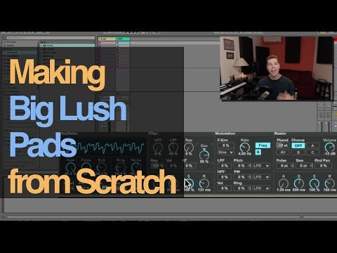 Tutorial: Creating Lush Pads From Scratch In Ableton Live
