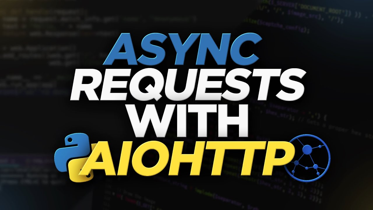 How to Make Async Requests in Python with Aiohttp