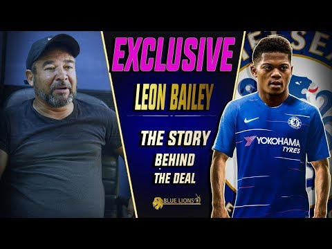 THE STORY BEHIND THE LEON BAILEY TRANSFER MOVE || Chelsea Transfer Daily