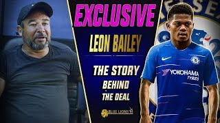 THE STORY BEHIND  LEON BAILEY