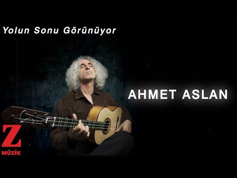 Ahmet Aslan - Yolun Sonu Görünüyor [ Eşkiya Dünyaya Hükümdar Olmaz © 2020 Z Müzik ]