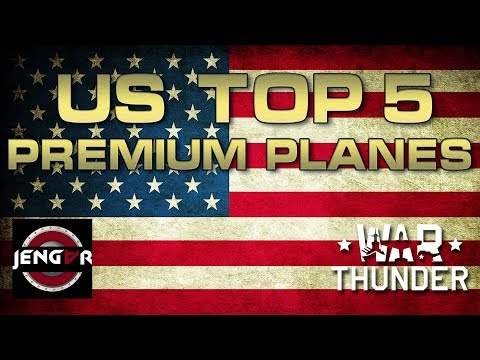 War Thunder: US TOP 5 Premium Planes!
