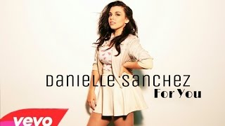 Danielle Sanchez - For You (Official Lyric Video)