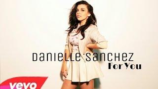 Danielle Sanchez - For You (Officia...