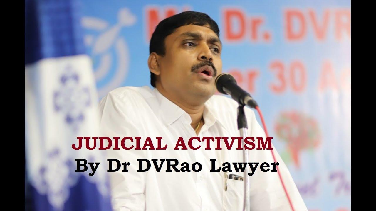 Judicial Activism - By Dr DVRao Lawyer