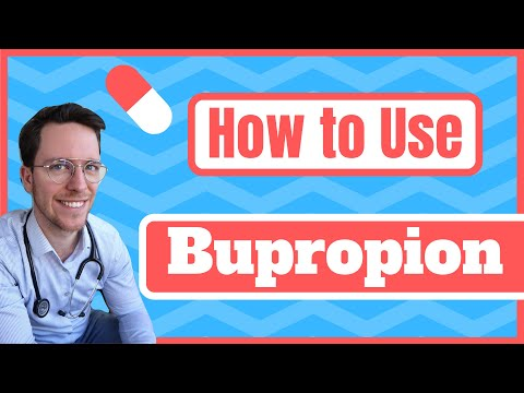 How and When to use Bupropion? (Wellbutrin, Zyban) Medical Doctor Explains