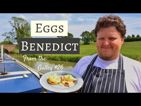 Eggs Benedict With Easy Hollandaise Sauce | From The Galley #26
