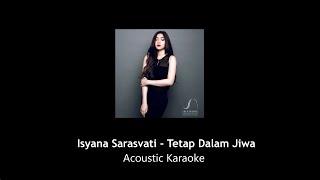 Isyana Sarasvati - Tetap Dalam Jiwa (Karaoke Version)