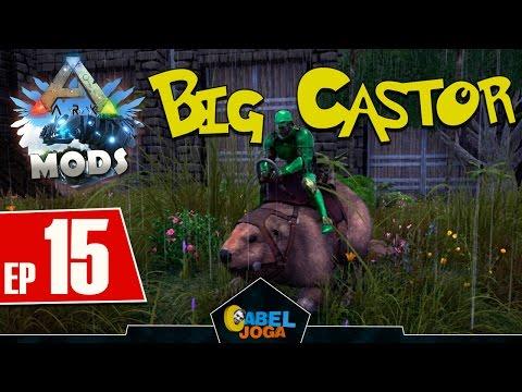 ► Ark Survival Evolved MODS: Big Castor - EP 15