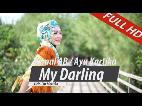 KAMAL AB Feat AYU KARTIKA. MY DARLING. HD VIDEO QUALITY