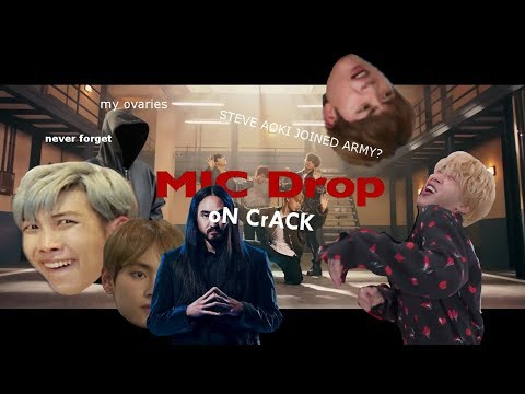 BTS 'MIC Drop (Steve Aoki Remix)' MV ON CRACK (kind of?)