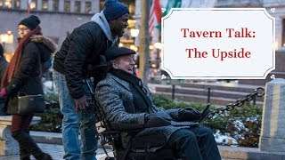 THE UPSIDE Movie Review | Tavern Talk