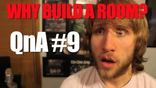 WHY BUILD A ROOM? | QnA #9