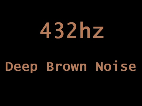 432hz Deep Brown Noise in HD Stereo ( 12 Hours )