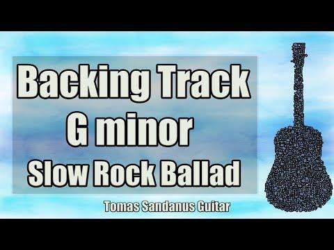 G minor Backing Track - Gm - Sad Slow Rock Ballad Guitar Jam Backtrack