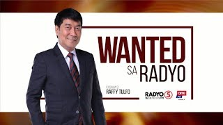 Wanted sa Radyo | August 20, 2019