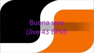 Buona Sera (Jive 43 BPM)