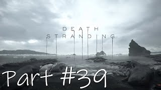 Let's Play - Death Stranding Part #39