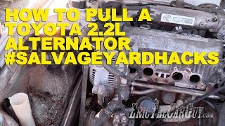 How To Pull A Toyota 2.2l Alternator #Salvageyardhacks