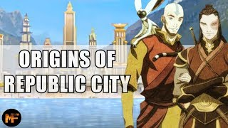 Republic City: Origins Explained (Avatar/Korra Explained)