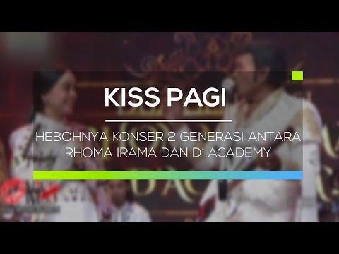Hebohnya Konser 2 Generasi Antara Rhoma Irama dan D' Academy - Kiss Pagi