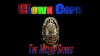 Clown Cops The Micro Series Trailer