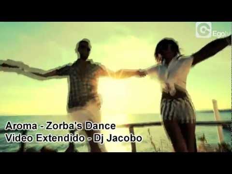 Aroma Zorba's Dance Video Extendido Dj Jacobo