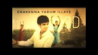 Aakko Enakenna Yaarum illaye 8D Audio song
