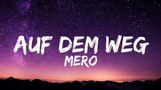 Mero - Auf dem Weg Lyrics