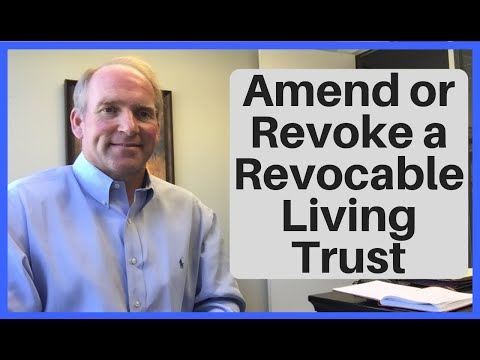 How to Amend or Revoke a Revocable Living Trust
