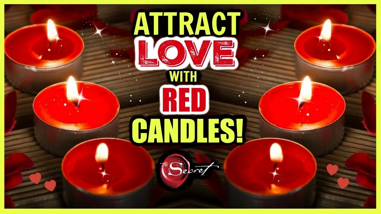 HOW TO ATTRACT LOVE WITH RED CANDLES! MANIFEST SELF LOVE, A PERSON,  SOULMATE, TWIN FLAME