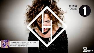 JOSHI MAMI - I Need Your Love (Illyus & Barrientos Remix) Annie Mac BBC Radio 1
