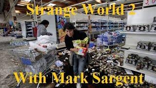 Strange World Episode 2 - Empty Shelves Part 1 - Mark Sargent ✅