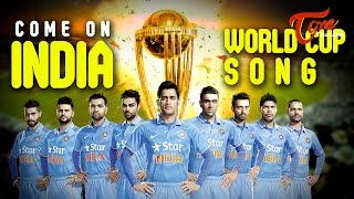Come On India | Cricket World Cup 2015 Song