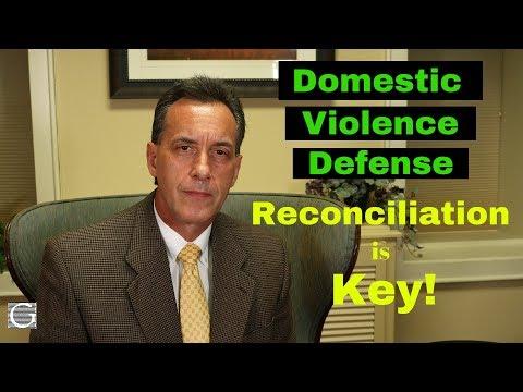 Domestic Violence Defense - Reconciliation Is Key!