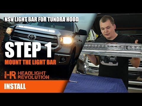 NSV Hood Light Bar Install On Toyota Tundra STEP 1 | Headlight Revolution