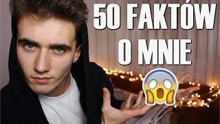 50 FAKTÓW O MNIE!!