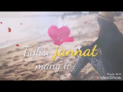Maine Tumse Konse Jannat Mangli Rabba Song .||.Best Whatsapp Status Hd In 30.sec