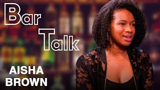 Aisha Brown Is The Picasso Of Dirty Jokes | Bar Talk