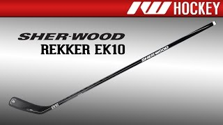 Sherwood Rekker EK10 Stick Review