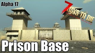 7 Days to Die - Prison Base - Can It Survive a Blood Moon Horde (Alpha 17.1)