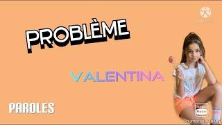 Problème - Valentina (Paroles)