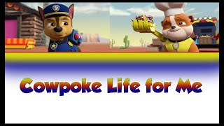 PAW Patrol Cowpoke Life for Me Song Color Coded Lyrics