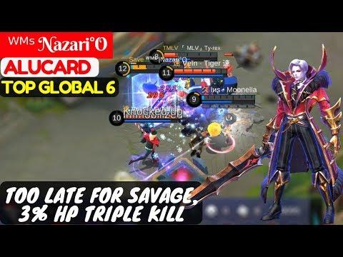 Too Late For Savage, 3% Hp Triple Kill [Top Global 6 Alucard] | ᵂᴹˢ Nazari°O Alucard Mobile Legends